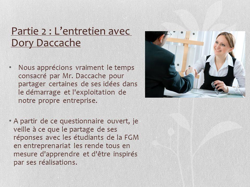 Partie 2 : Lentretien avec Dory Daccache Nous apprécions vraiment le temps consacré par Mr. Daccache pour partager certaines de ses idées dans le déma