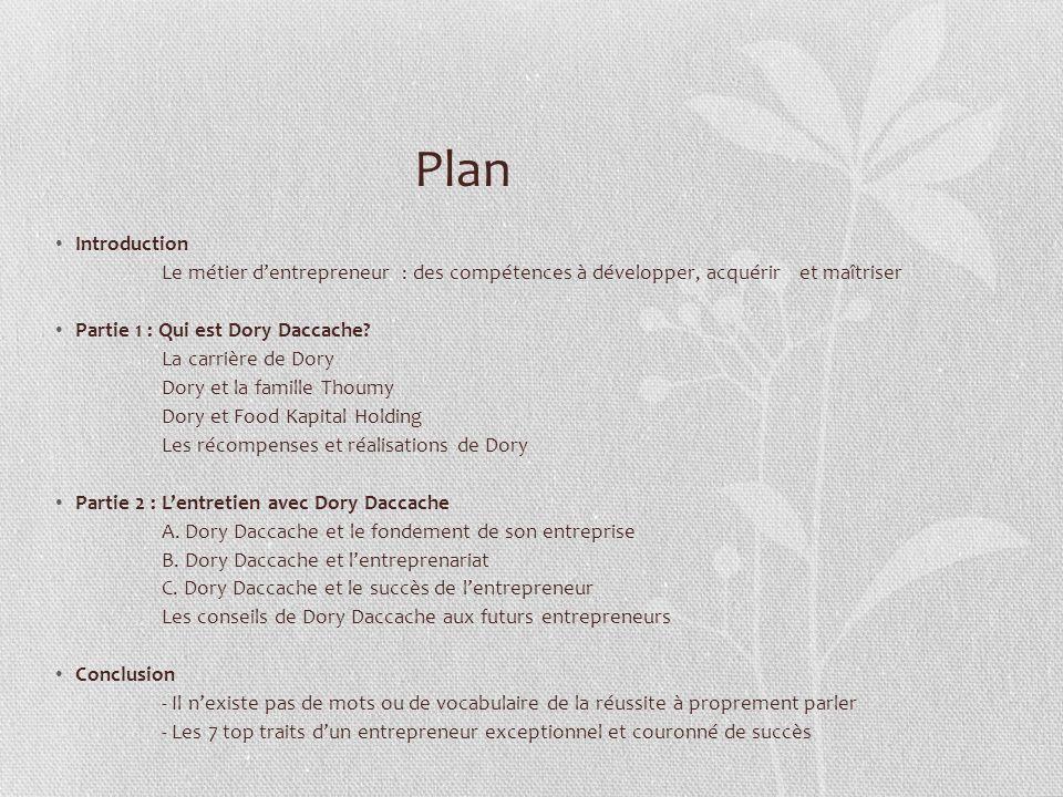 Plan Introduction Le métier dentrepreneur : des compétences à développer, acquérir et maîtriser Partie 1 : Qui est Dory Daccache? La carrière de Dory