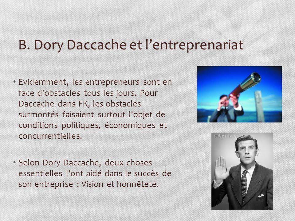 B. Dory Daccache et lentreprenariat Evidemment, les entrepreneurs sont en face d'obstacles tous les jours. Pour Daccache dans FK, les obstacles surmon
