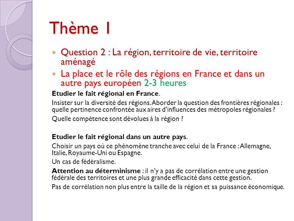 Thème 1 Question 2 : La région, territoire de vie, territoire aménagé La place et le rôle des régions en France et dans un autre pays européen 2-3 heu