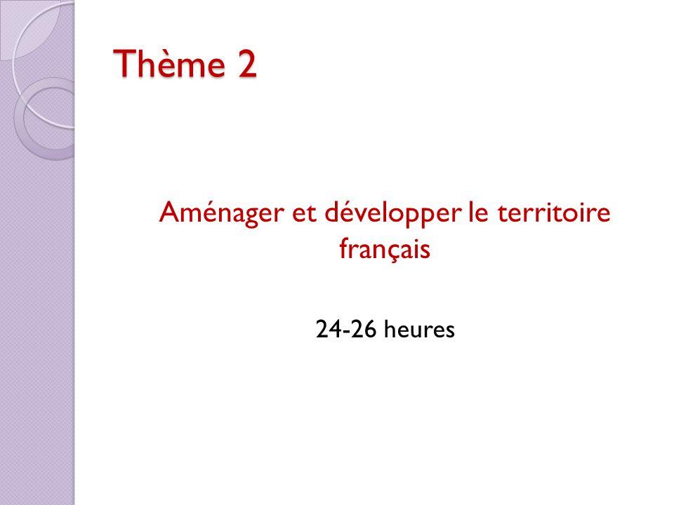 Thème 2 Aménager et développer le territoire français 24-26 heures