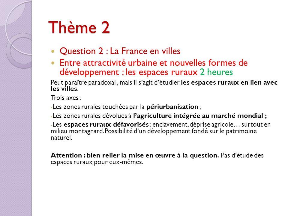 Thème 2 Question 2 : La France en villes Entre attractivité urbaine et nouvelles formes de développement : les espaces ruraux 2 heures Peut paraître p