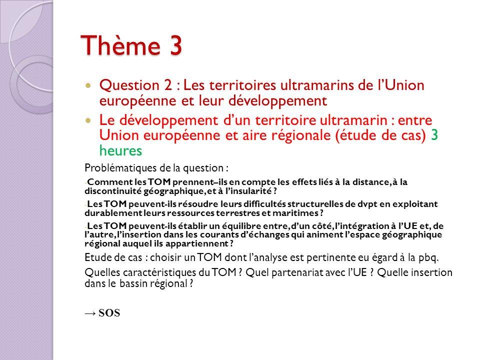Thème 3 Question 2 : Les territoires ultramarins de lUnion européenne et leur développement Le développement dun territoire ultramarin : entre Union e