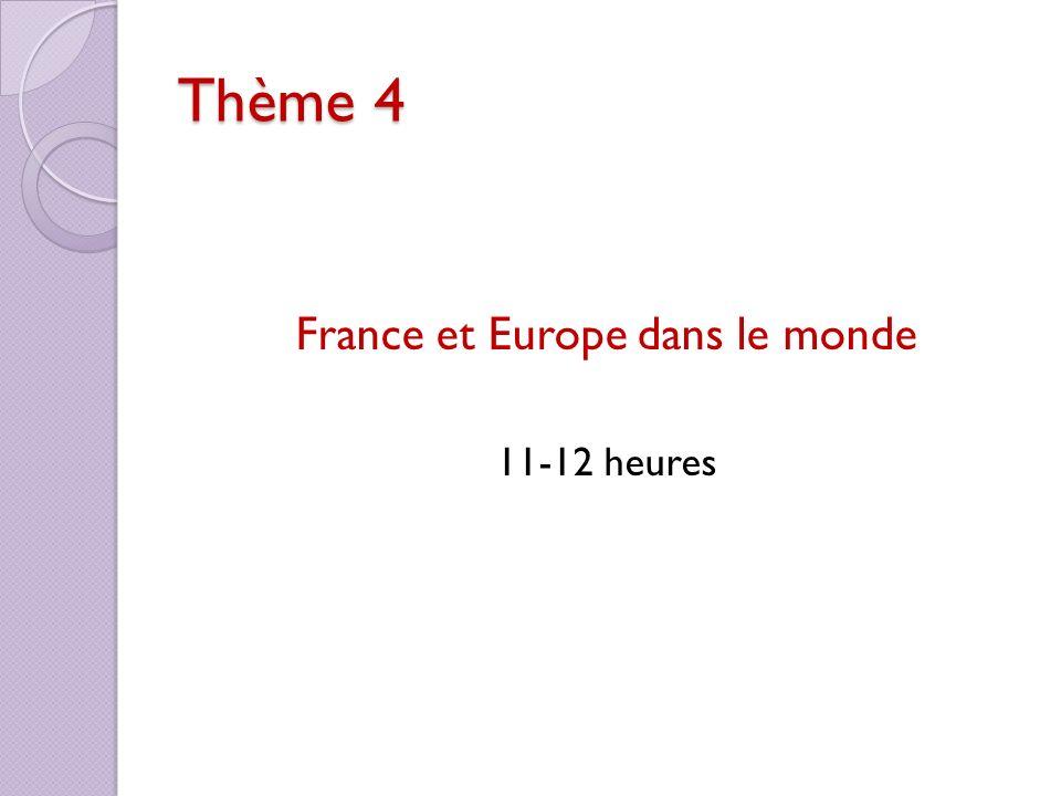 Thème 4 France et Europe dans le monde 11-12 heures