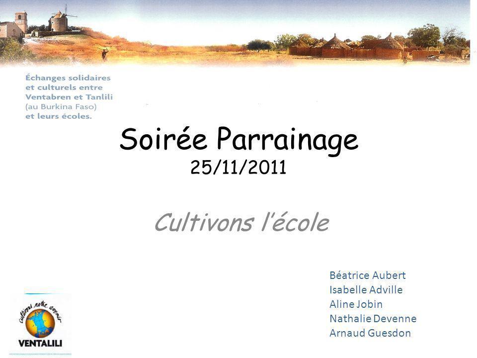 Soirée Parrainage 25/11/2011 Cultivons lécole Béatrice Aubert Isabelle Adville Aline Jobin Nathalie Devenne Arnaud Guesdon