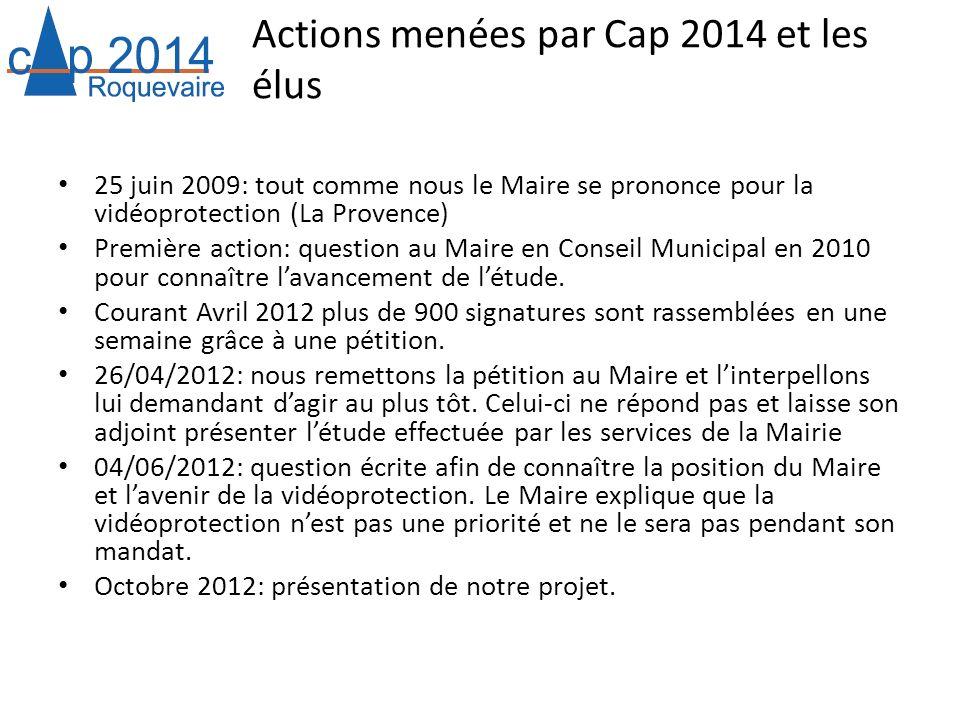 Actions menées par Cap 2014 et les élus 25 juin 2009: tout comme nous le Maire se prononce pour la vidéoprotection (La Provence) Première action: ques