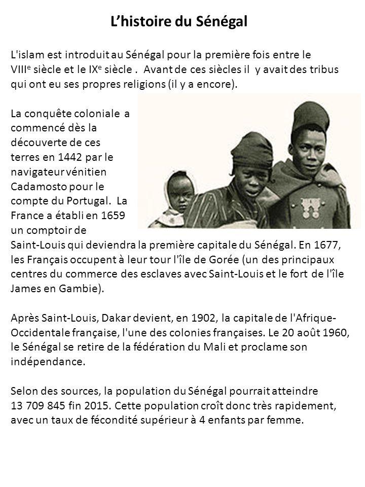 L'islam est introduit au Sénégal pour la première fois entre le VIII e siècle et le IX e siècle. Avant de ces siècles il y avait des tribus qui ont eu