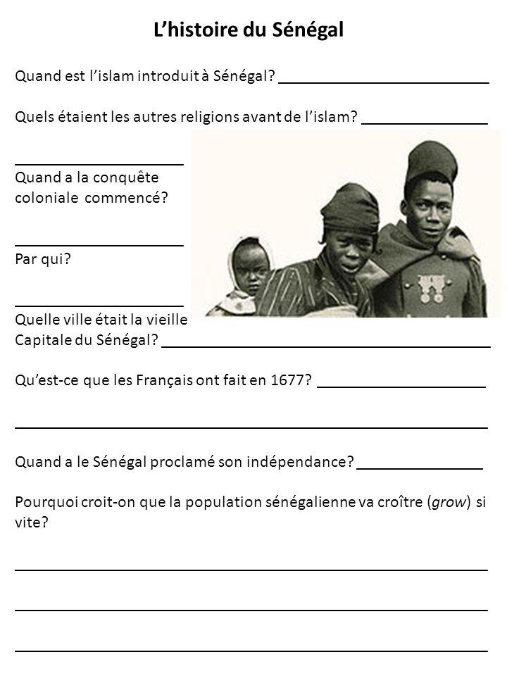 Quand est lislam introduit à Sénégal? _________________________ Quels étaient les autres religions avant de lislam? _______________ __________________