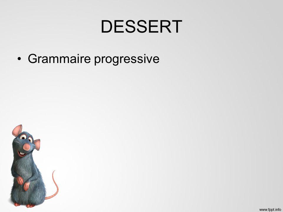 DESSERT Grammaire progressive
