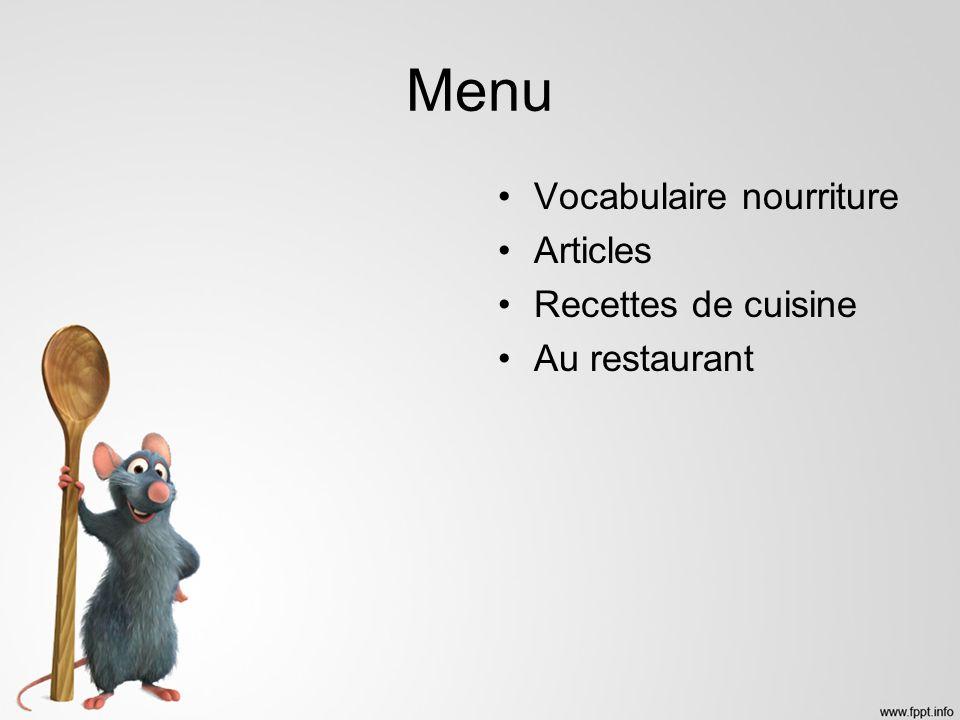Menu Vocabulaire nourriture Articles Recettes de cuisine Au restaurant