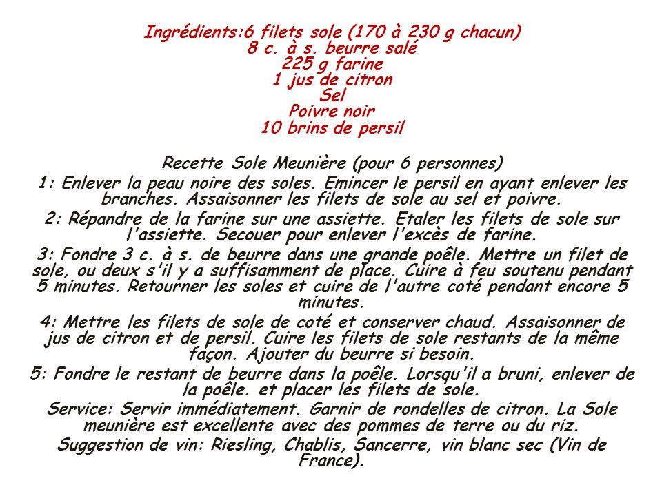 Ingrédients:6 filets sole (170 à 230 g chacun) 8 c. à s. beurre salé 225 g farine 1 jus de citron Sel Poivre noir 10 brins de persil Recette Sole Meun