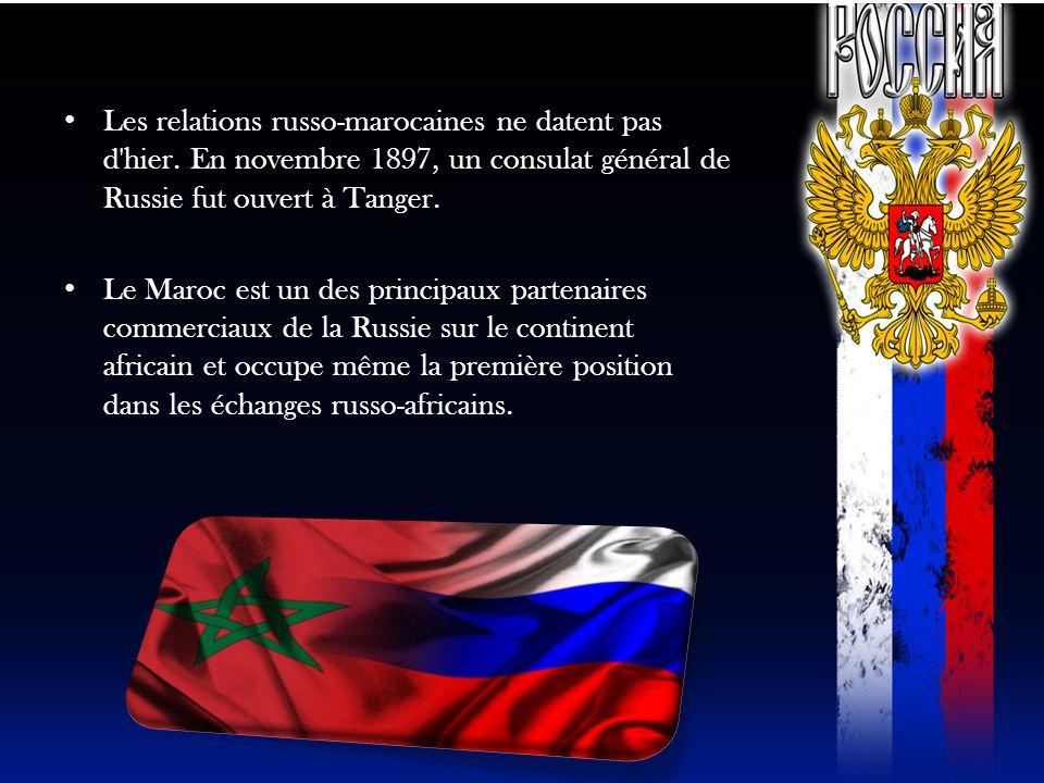 Les relations russo-marocaines ne datent pas d'hier. En novembre 1897, un consulat général de Russie fut ouvert à Tanger. Le Maroc est un des principa