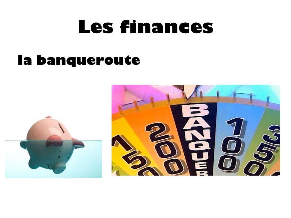 Les finances la banqueroute