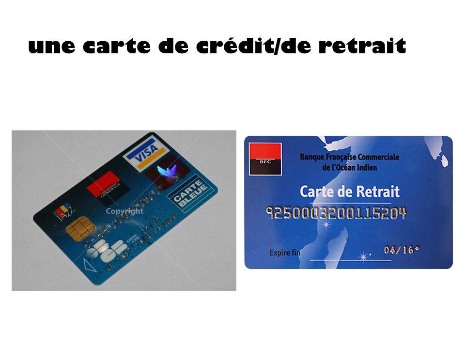 une carte de crédit/de retrait
