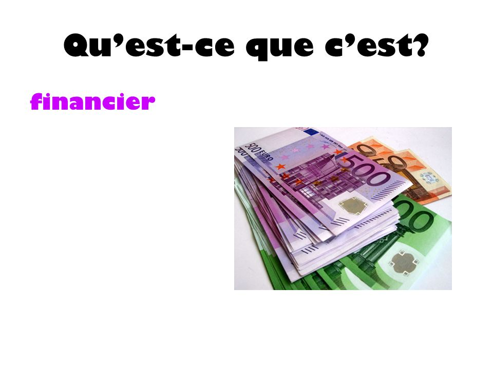 Quest-ce que cest financier