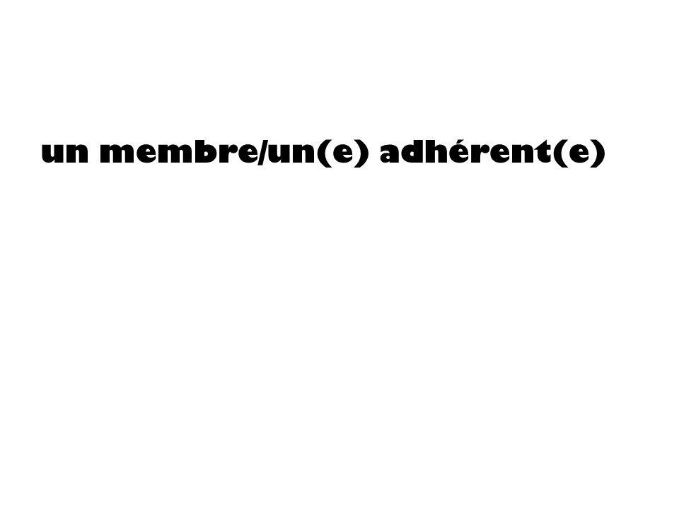 un membre/un(e) adhérent(e)