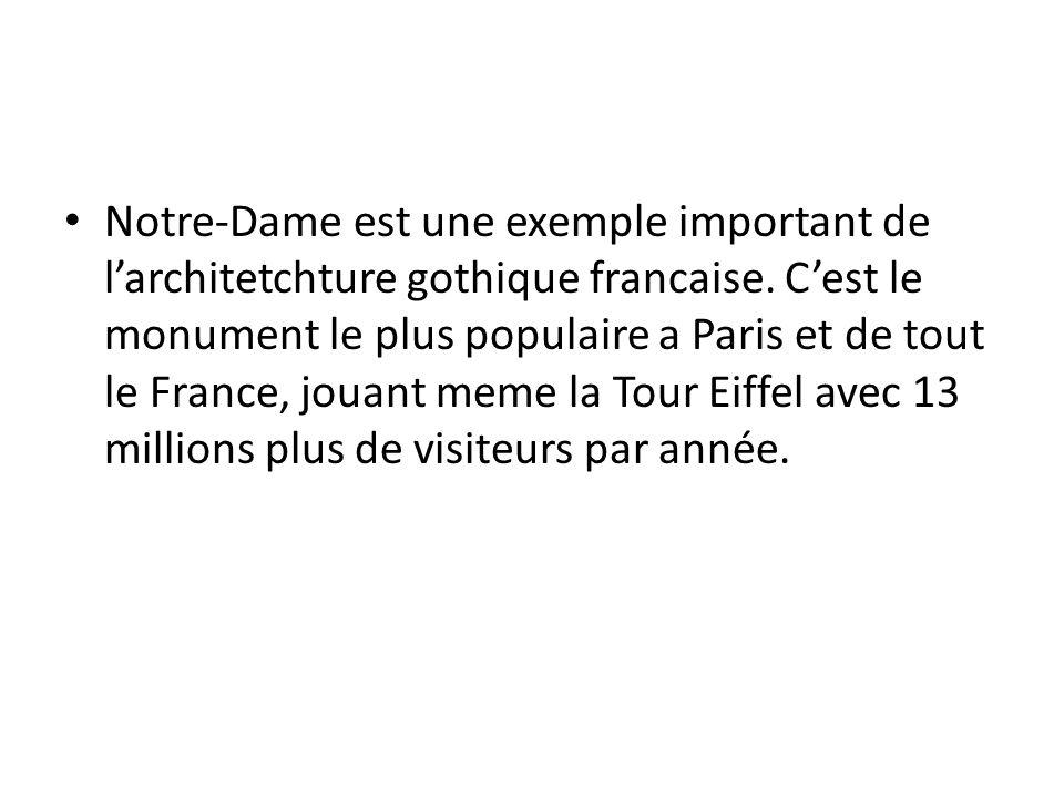 Notre-Dame est une exemple important de larchitetchture gothique francaise. Cest le monument le plus populaire a Paris et de tout le France, jouant me