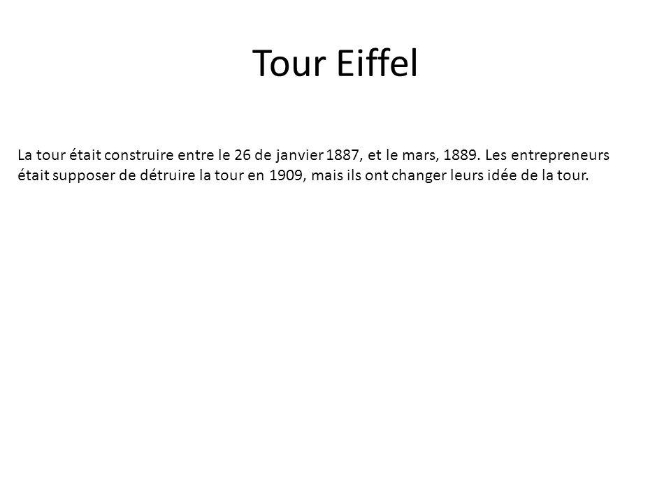 Tour Eiffel La tour était construire entre le 26 de janvier 1887, et le mars, 1889. Les entrepreneurs était supposer de détruire la tour en 1909, mais