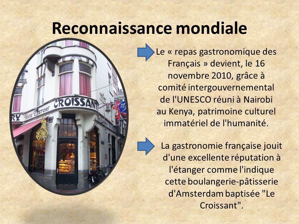 Reconnaissance mondiale Le « repas gastronomique des Français » devient, le 16 novembre 2010, grâce à comité intergouvernemental de l'UNESCO réuni à N