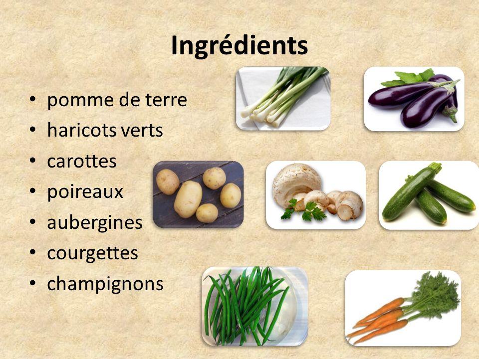 Ingrédients pomme de terre haricots verts carottes poireaux aubergines courgettes champignons