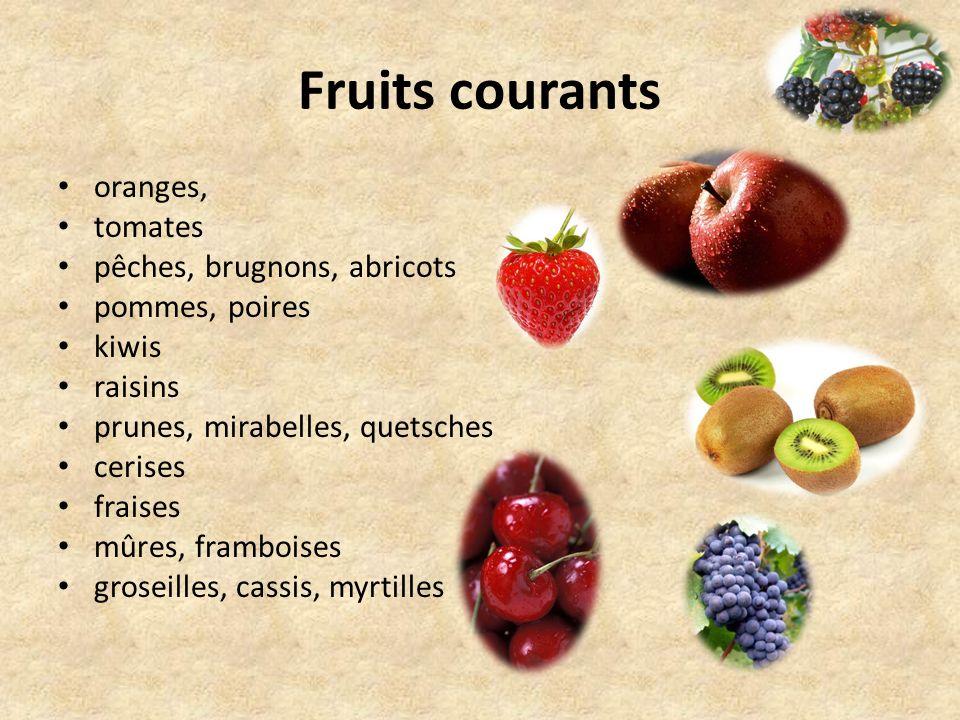 Fruits courants oranges, tomates pêches, brugnons, abricots pommes, poires kiwis raisins prunes, mirabelles, quetsches cerises fraises mûres, frambois