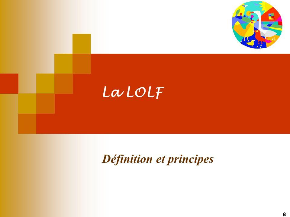 8 La LOLF Définition et principes