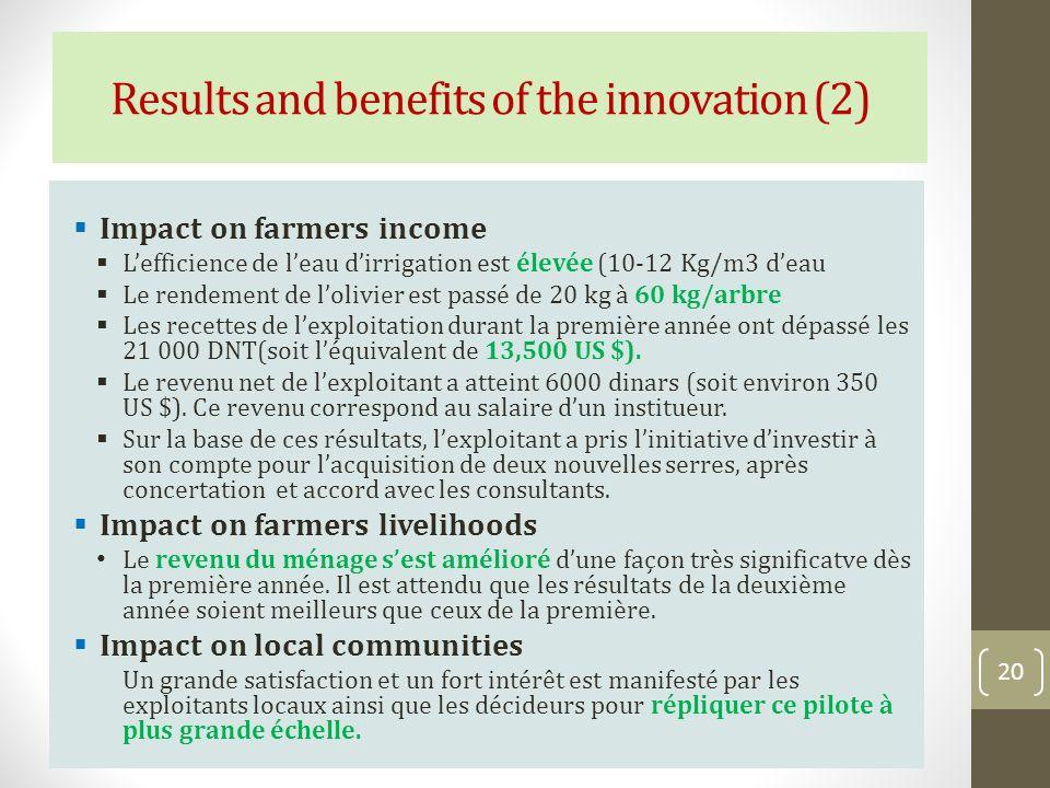 Impact on farmers income Lefficience de leau dirrigation est élevée (10-12 Kg/m3 deau Le rendement de lolivier est passé de 20 kg à 60 kg/arbre Les re
