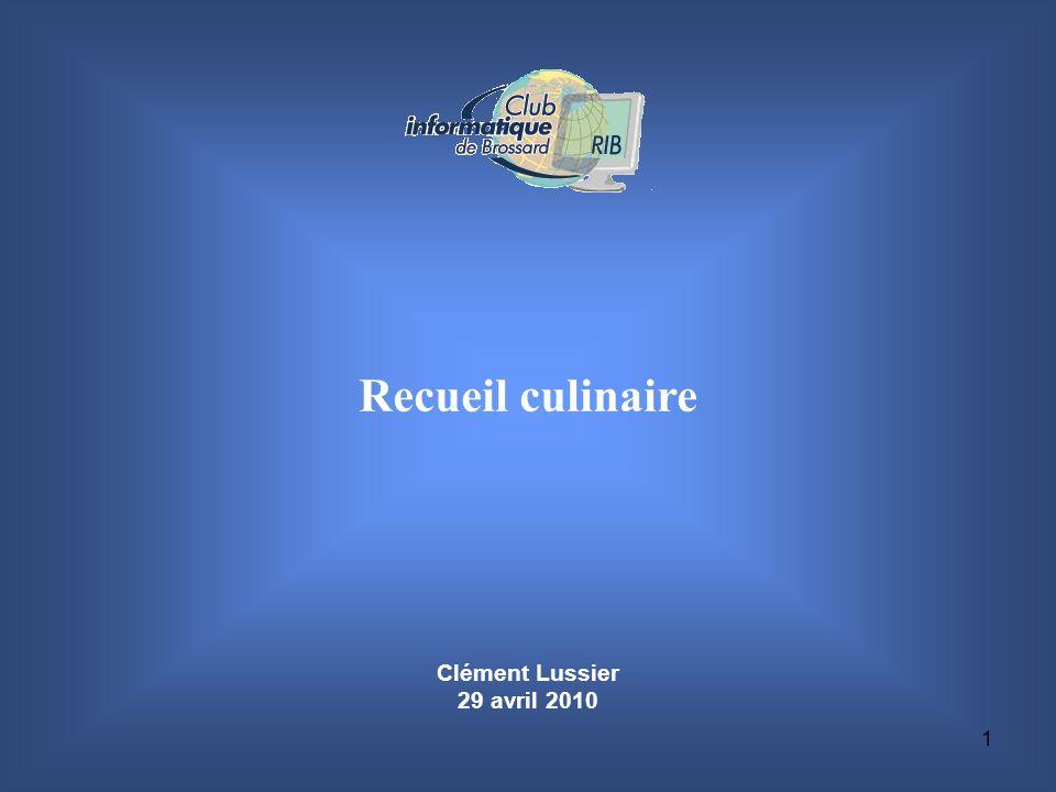 1 Clément Lussier 29 avril 2010 Recueil culinaire