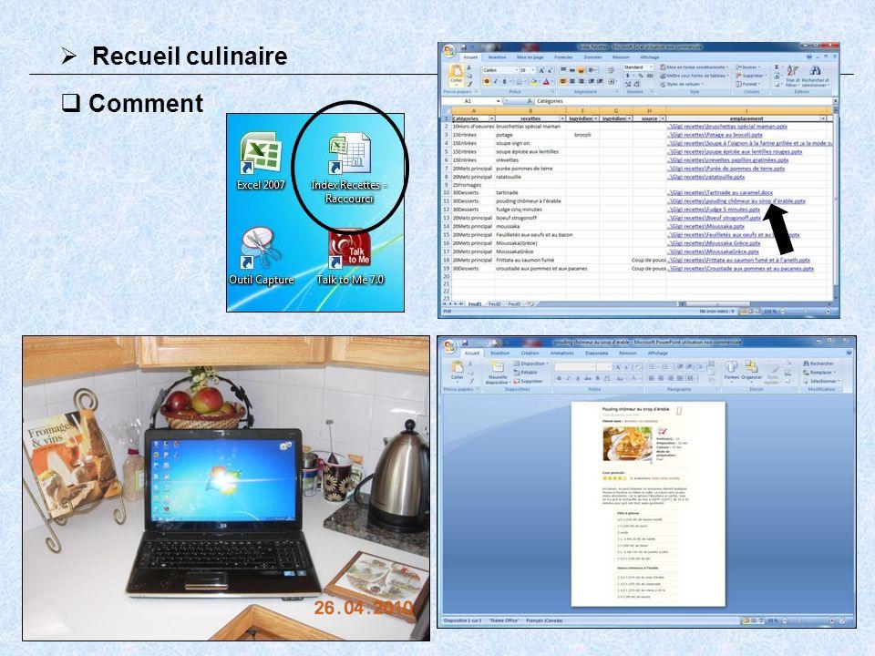 6 Conversion: Nombreuses sources de recettes culinaires Divers formats: Papier (journaux, revues, etc) Livres de recettes Fiches recettes Papier (imprimante ordinateur) Écrites à la main Recettes de grand-mères Photos Internet images/vidéos Vidéos maison Recueil culinaire Numérisateur Image JPEG Fichier Word/PowerPoint Lien Hypertexte dans Excel Comment