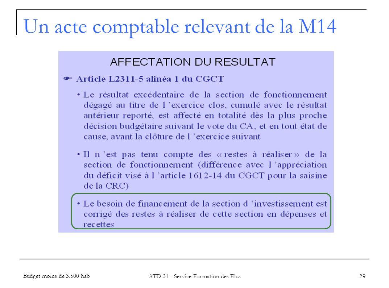29 Un acte comptable relevant de la M14 Budget moins de 3.500 hab ATD 31 - Service Formation des Elus