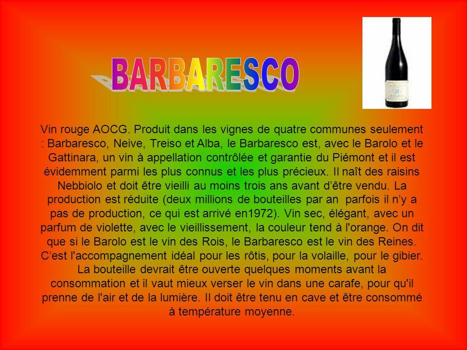 Vin rouge volent, avec des nuances des tons orangés lorsquil vieillit, cest parmi les vins les plus consommés au Piémont ; il y a quatre types AOC.