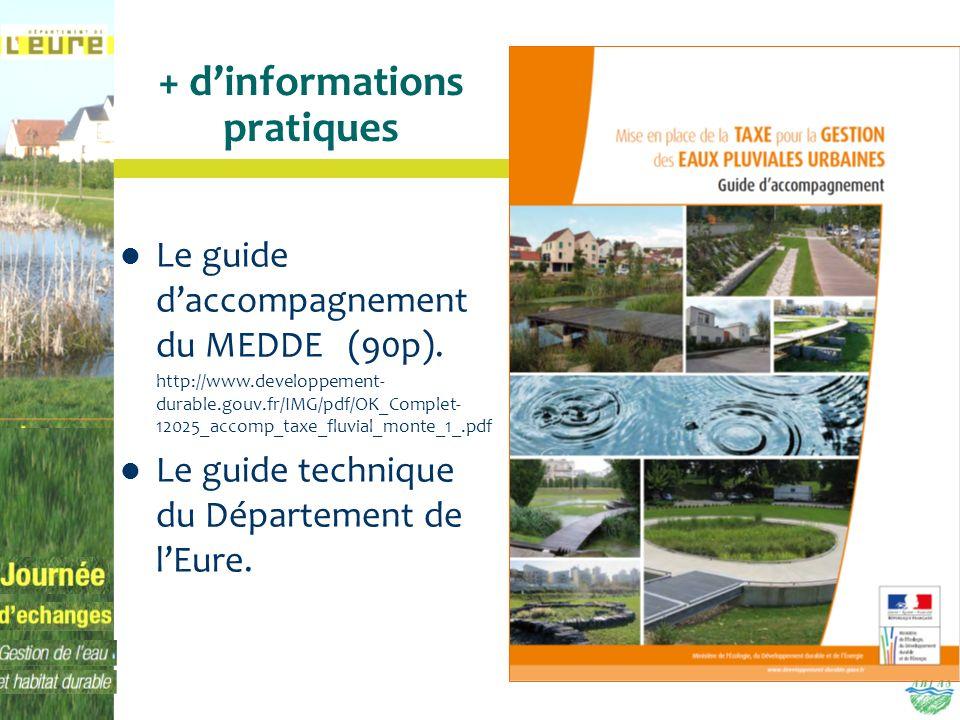 + dinformations pratiques Le guide daccompagnement du MEDDE (90p). http://www.developpement- durable.gouv.fr/IMG/pdf/OK_Complet- 12025_accomp_taxe_flu