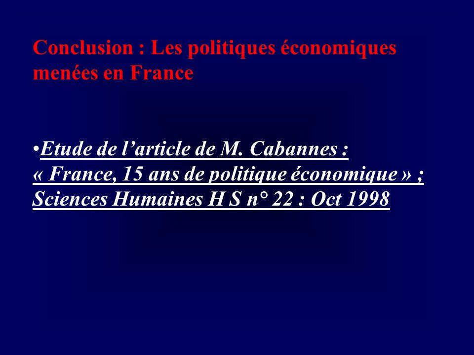 Conclusion : Les politiques économiques menées en France Etude de larticle de M. Cabannes : « France, 15 ans de politique économique » ; Sciences Huma