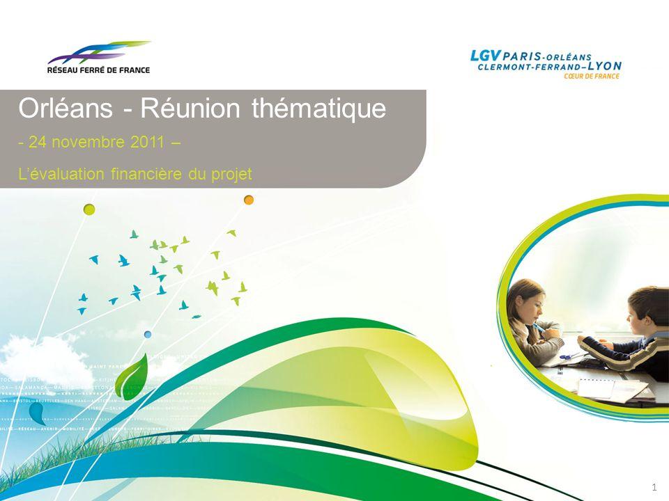 1 Orléans - Réunion thématique - 24 novembre 2011 – Lévaluation financière du projet