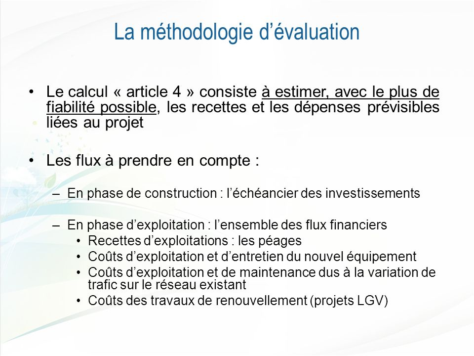 La méthodologie dévaluation Le calcul « article 4 » consiste à estimer, avec le plus de fiabilité possible, les recettes et les dépenses prévisibles l