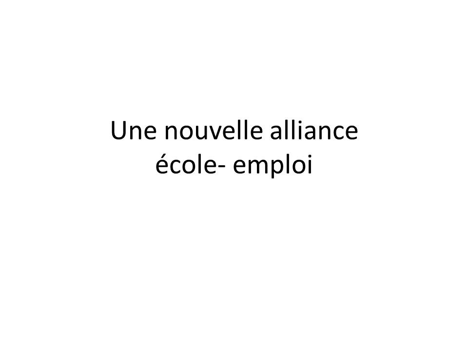 Une nouvelle alliance école- emploi