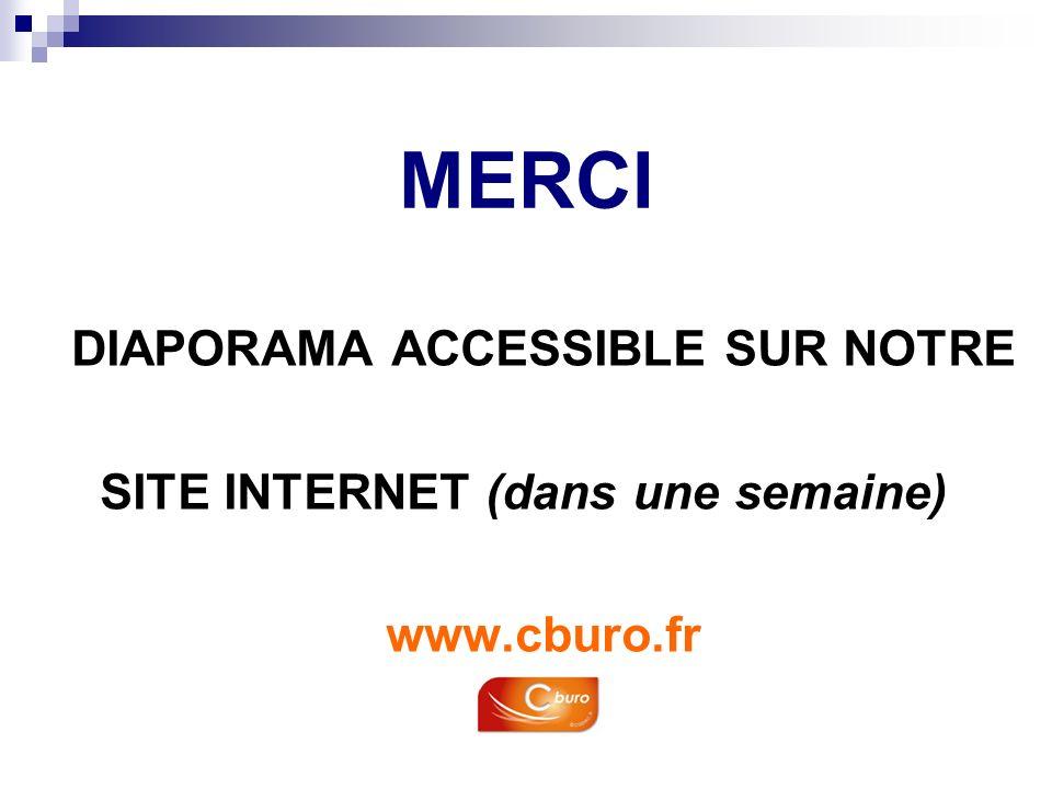 MERCI DIAPORAMA ACCESSIBLE SUR NOTRE SITE INTERNET (dans une semaine) www.cburo.fr