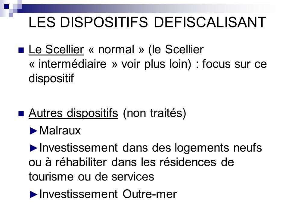LES DISPOSITIFS DEFISCALISANT Le Scellier « normal » (le Scellier « intermédiaire » voir plus loin) : focus sur ce dispositif Autres dispositifs (non