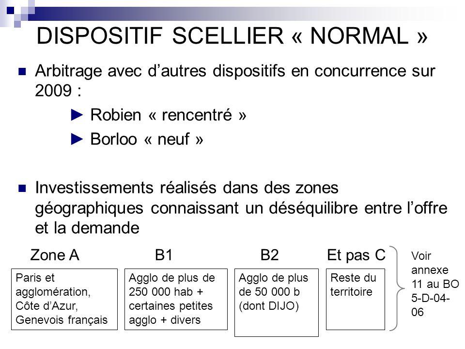 DISPOSITIF SCELLIER « NORMAL » Arbitrage avec dautres dispositifs en concurrence sur 2009 : Robien « rencentré » Borloo « neuf » Investissements réali