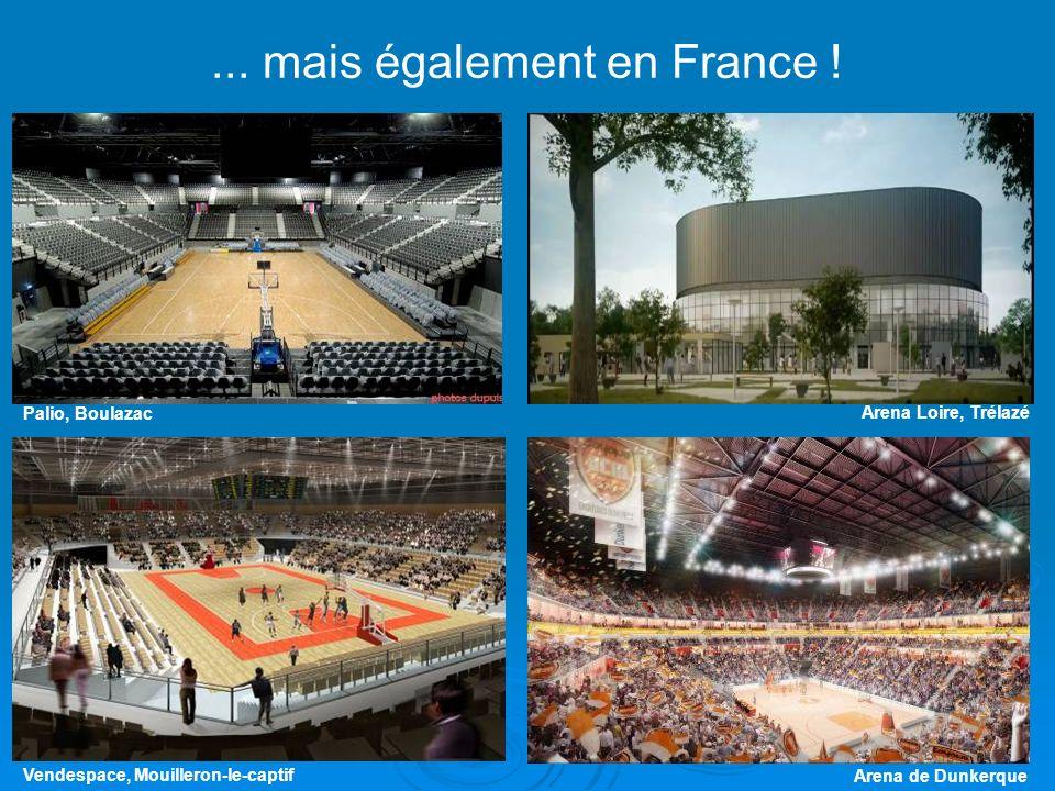 ... mais également en France ! Palio, Boulazac Arena Loire, Trélazé Vendespace, Mouilleron-le-captif Arena de Dunkerque
