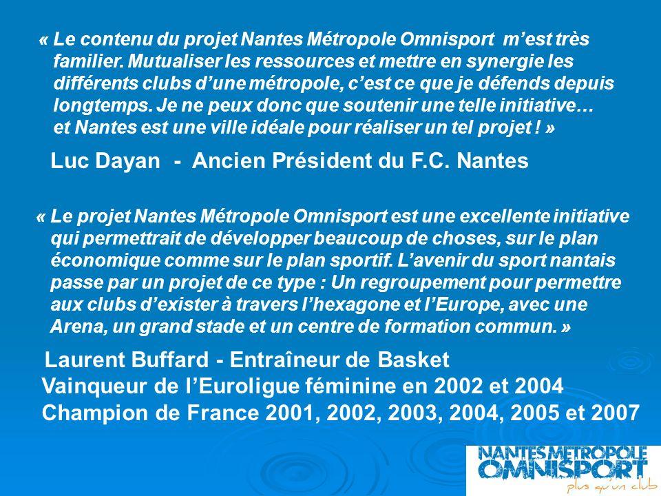 « Le contenu du projet Nantes Métropole Omnisport mest très familier. Mutualiser les ressources et mettre en synergie les différents clubs dune métrop