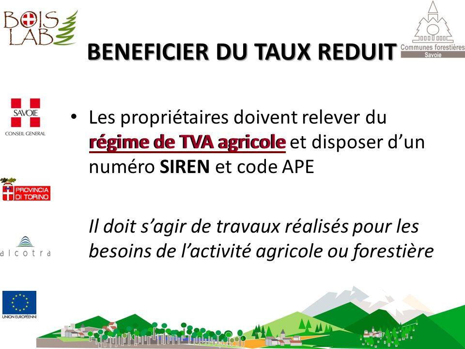 BENEFICIER DU TAUX REDUIT Les propriétaires doivent relever du régime de TVA agricole et disposer dun numéro SIREN et code APE Il doit sagir de travau