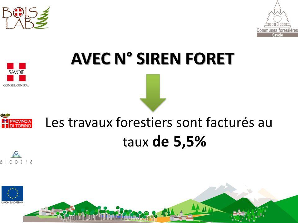 AVEC N° SIREN FORET Les travaux forestiers sont facturés au taux de 5,5%