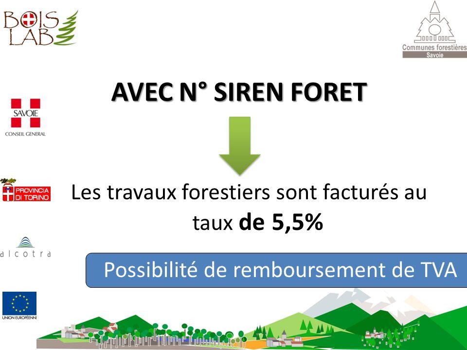 AVEC N° SIREN FORET Les travaux forestiers sont facturés au taux de 5,5% Possibilité de remboursement de TVA