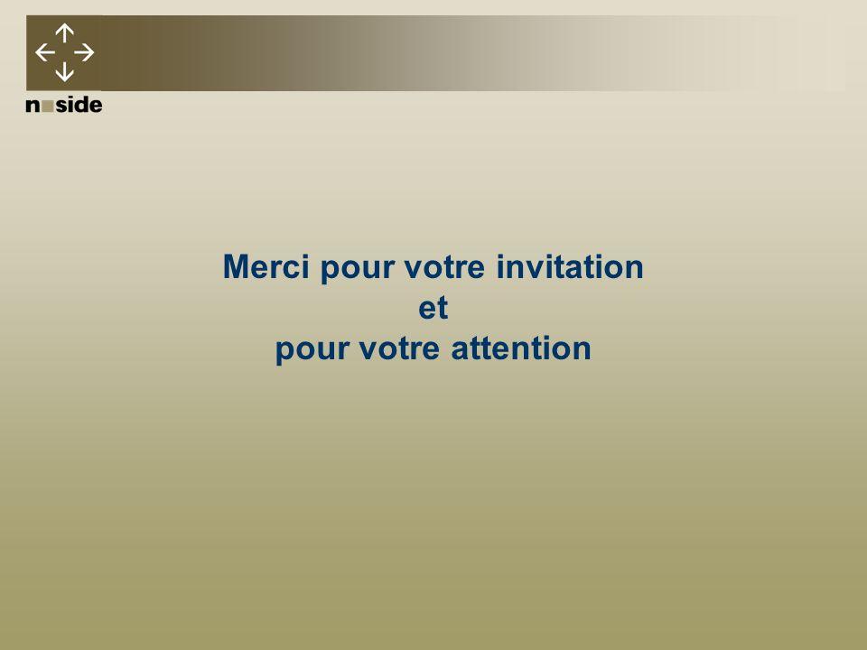 Merci pour votre invitation et pour votre attention