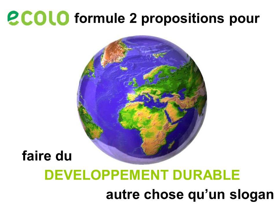 DEVELOPPEMENT DURABLE formule 2 propositions pour faire du autre chose quun slogan