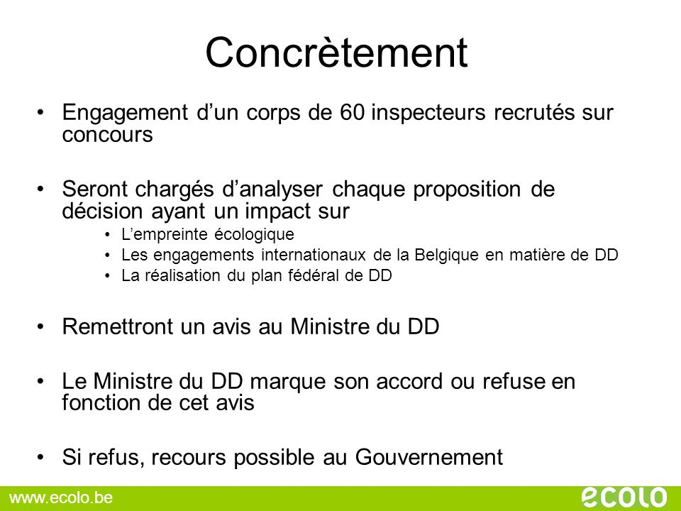 Concrètement Engagement dun corps de 60 inspecteurs recrutés sur concours Seront chargés danalyser chaque proposition de décision ayant un impact sur