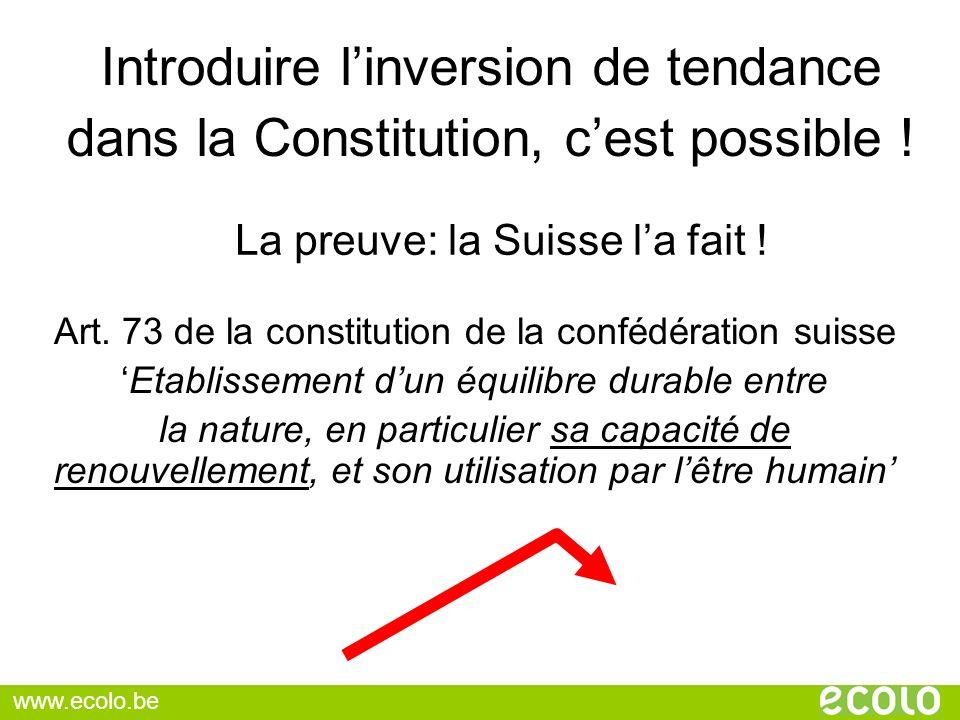 Introduire linversion de tendance dans la Constitution, cest possible ! La preuve: la Suisse la fait ! Art. 73 de la constitution de la confédération