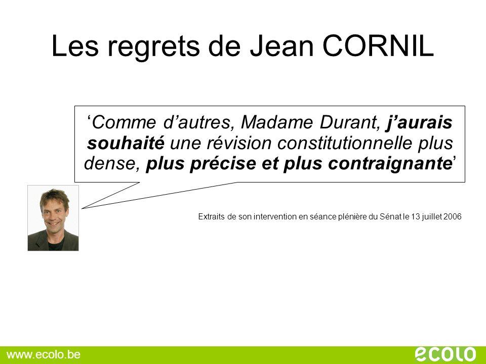Les regrets de Jean CORNIL Comme dautres, Madame Durant, jaurais souhaité une révision constitutionnelle plus dense, plus précise et plus contraignant
