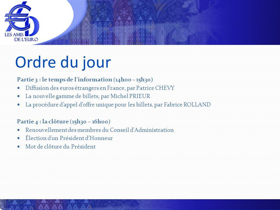 Partie 3 : le temps de linformation (14h00 – 15h30) Diffusion des euros étrangers en France, par Patrice CHEVY La nouvelle gamme de billets, par Miche